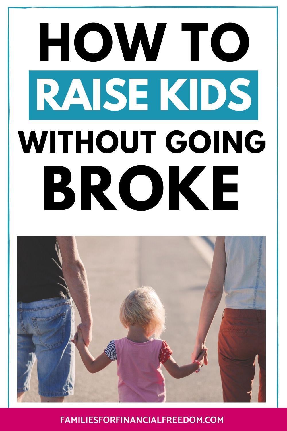 how to save money while raising a family | raise kids without going broke