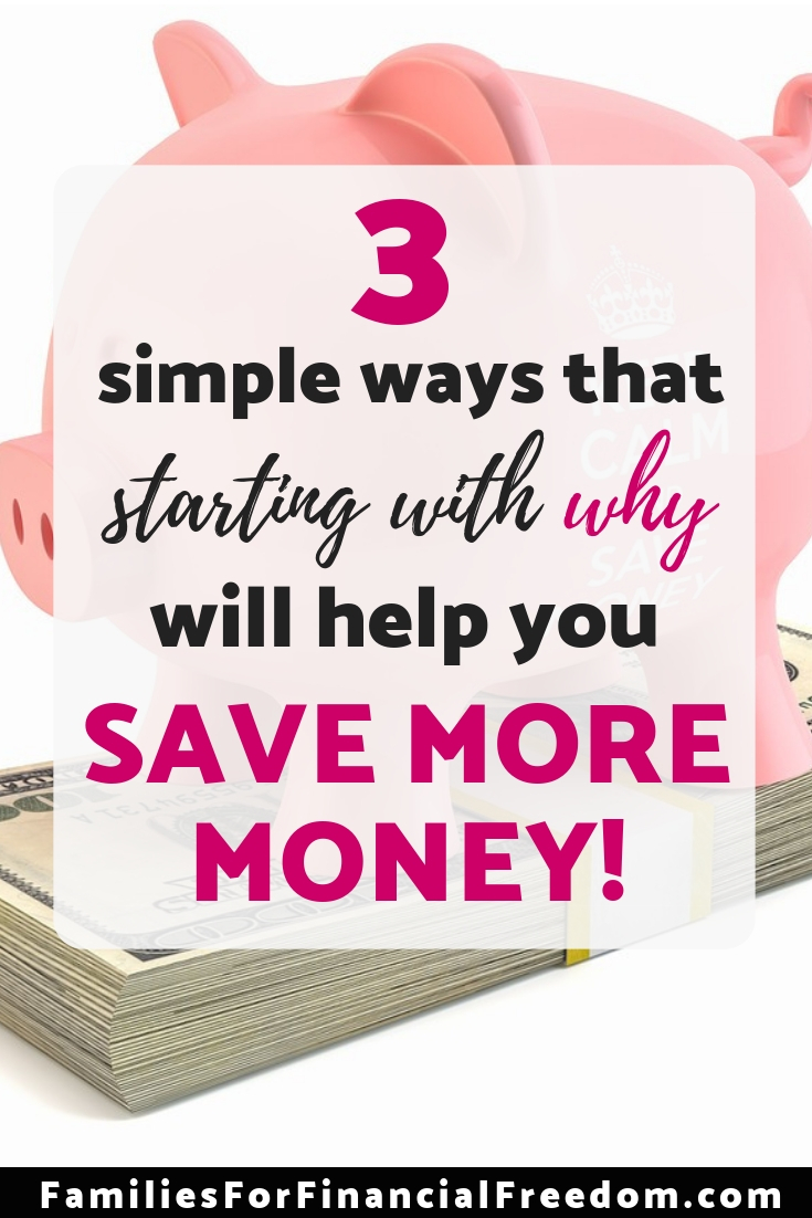 Learn 3 simple ways that starting with why will help you save more money.
