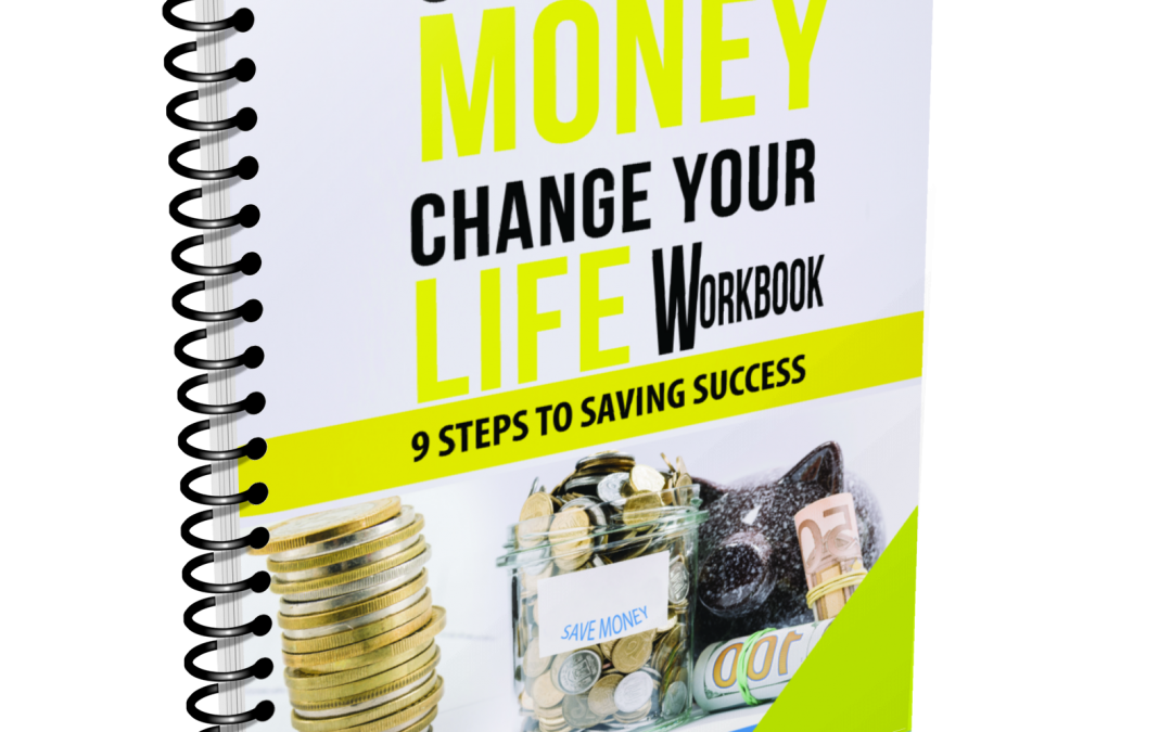 Save Your Money, Change Your Life Workbook