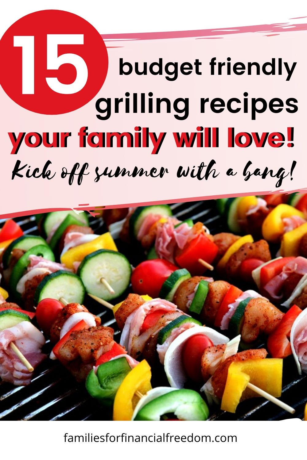 15 Cheap Grilling Ideas Simple Inexpensive Grilled Recipes Your Family Will Love Families For Financial Freedom